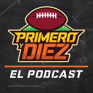 Primero y Diez - El Podcast