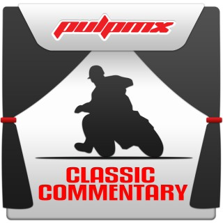 PulpMX Classic Commentary
