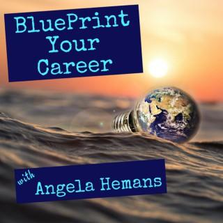 Blueprint Your Career Podcast with Angela Hemans