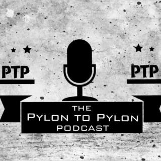 Pylon to Pylon Podcast