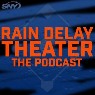 Rain Delay Theater: The Podcast
