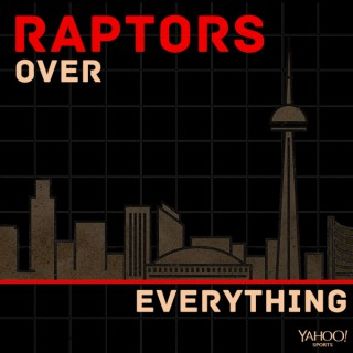 Raptors Over Everything