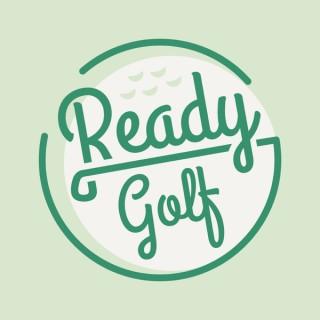 Ready Golf Podcast