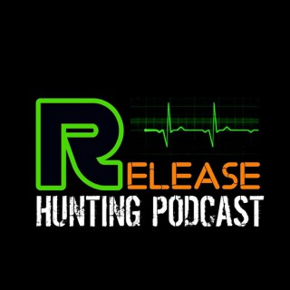 Release Hunting Podcast