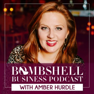 Bombshell Business Podcast with Amber Hurdle