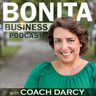 Bonita Business Podcast with Coach Darcy