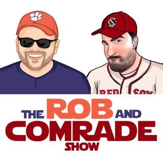 Rob And Comrade Show