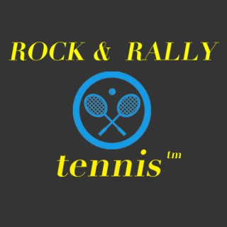 Rock & Rally Tennis Podcasts