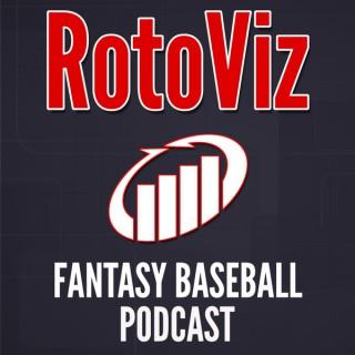 RotoViz Fantasy Baseball Podcast