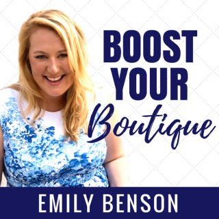 Boost Your Boutique with Emily Benson