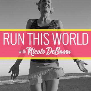 Run This World with Nicole DeBoom