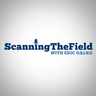 Scanning the Field, with Eric Galko