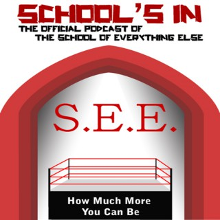 School's In: The Official Podcast of The School of Everything Else