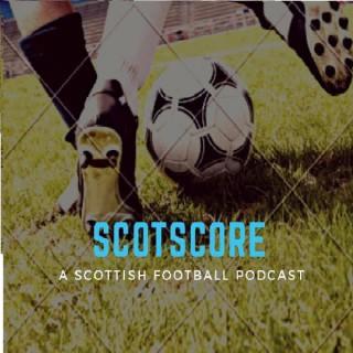 ScotScore: A Scottish Football Podcast