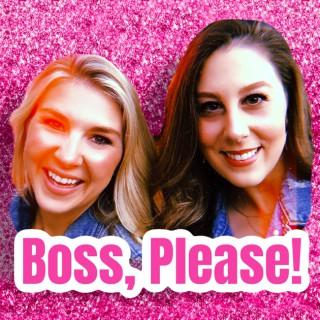 Boss, Please!