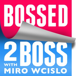 Bossed 2 Boss Podcast   Entrepreneur Interviews & Stories from the Business World