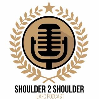 Shoulder 2 Shoulder: LAFC Podcast
