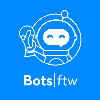 Botsftw (Bots for the Win)   Chatbots, Facebook Messenger, and Messenger Marketing