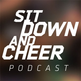 Sit Down and Cheer Podcast