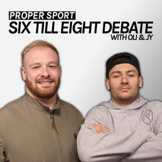 Six Till Eight Debate with Oli Holmes and Jy Hitchcox