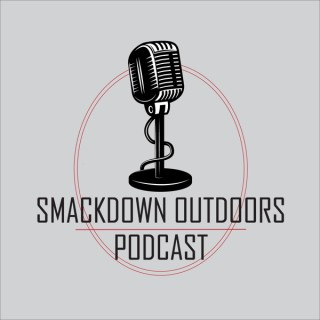 Smackdown Outdoors Podcast