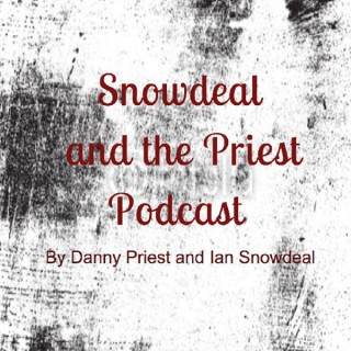 Snowdeal and the Priest Podcast