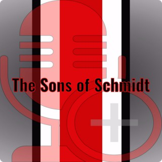 Sons of Schmidt Podcast