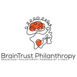 BrainTrust Philanthropy Podcast Powered by ViTreo