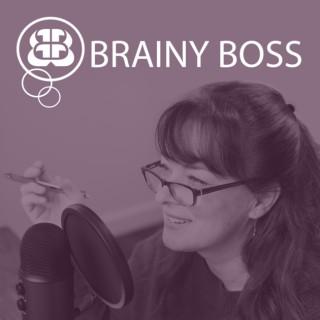 Brainy Boss Podcast