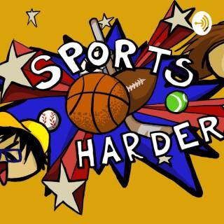 Sports Harder