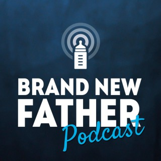 Brand New Father Podcast