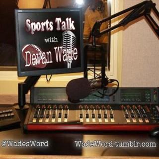 Sports Talk With Devan Wade