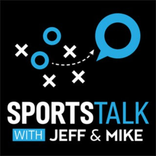 Sports Talk With Jeff and Mike