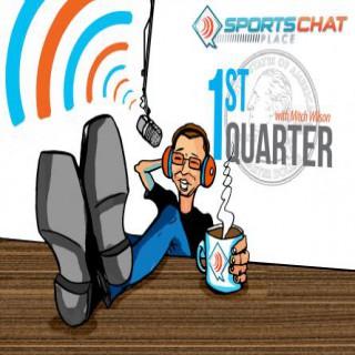 SportsChatPlace: 1stQuarter Podcast