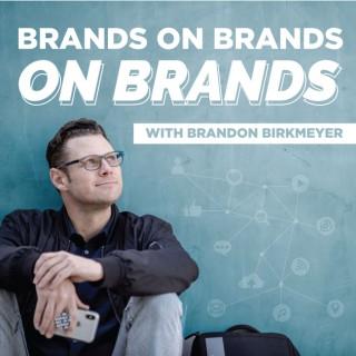 Brands On Brands On Brands