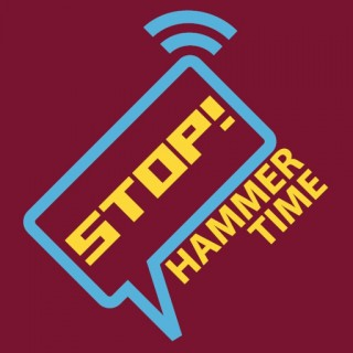 STOP! Hammer Time - The West Ham Podcast