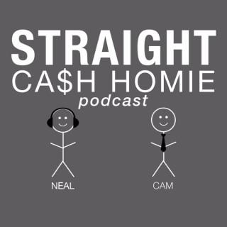Straight Cash Homie Podcast