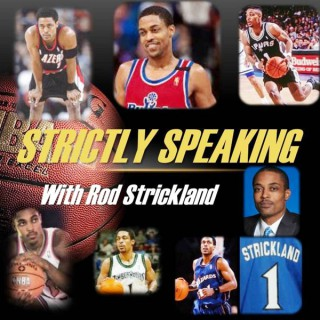 Strictly Speaking with Rod Strickland