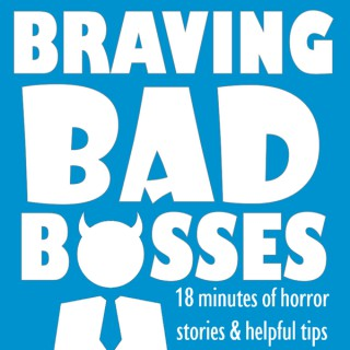 Braving Bad Bosses