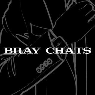 Bray Chats