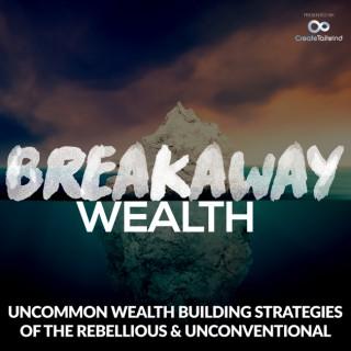 Breakaway Wealth Podcast