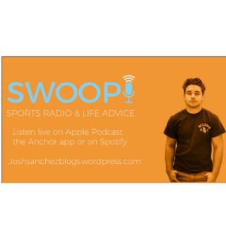 Swoop Radio With Josh Sanchez