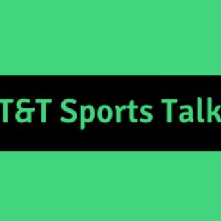 T&T Sports Talk
