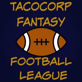 TacoCorp Fantasy Football League