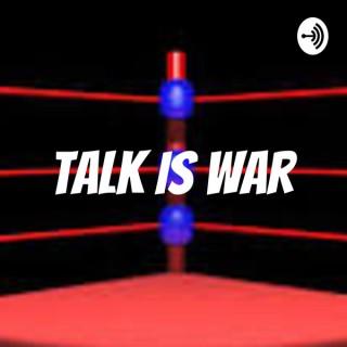Talk Is War