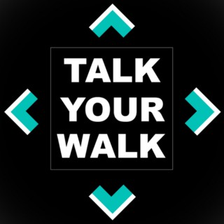 Talk Your Walk