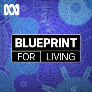 Blueprint for Living - ABC RN