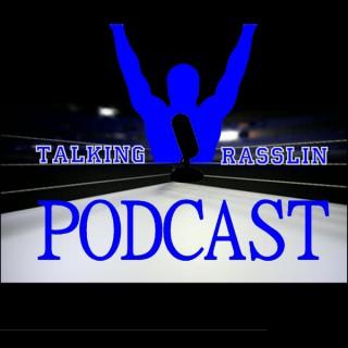 Talking Rasslin