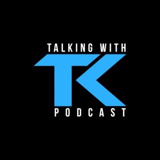 Talking with TK