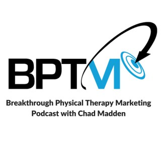 Breakthrough PT Marketing Podcast With Chad Madden